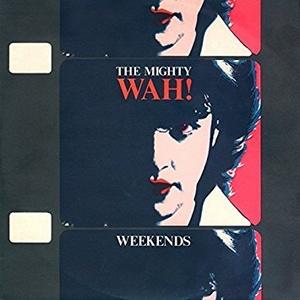 Wah! - Weekends (Vinyl!)