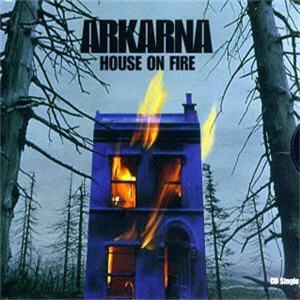 Arkarna - House On Fire