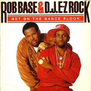Base Rob & DJ Ez Rock - Get On The Dance Floor Remix (Vinyl!)