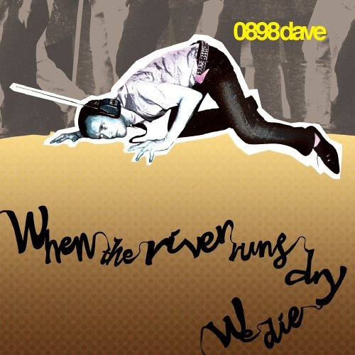 0898 Dave - When The River Runs Dry