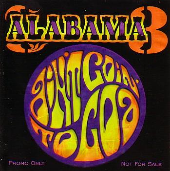 Alabama - Aint Goin To Goa