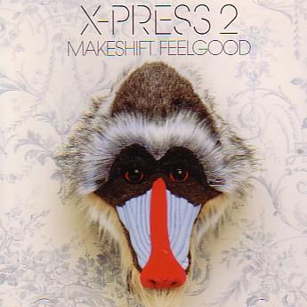 X Press 2 - Makeshift Feelgood