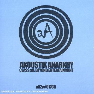 Akoustik Anarky - Class Aa Beyond Enter