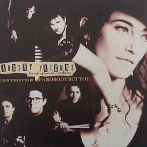 Absent Friends - I Don\x92t Want To Be With (Vinyl!)