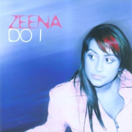 Zeena - Do I