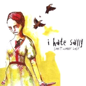 I Hate Sally - Don\x92t Worry Lady