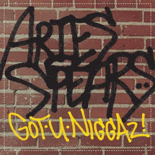 Aretes Spears - Got U Niggaz