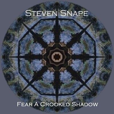 Steven Snape - 17 Fear A Crooked Shadow