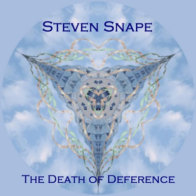 Steven Snape - 18 The Death Of Deference