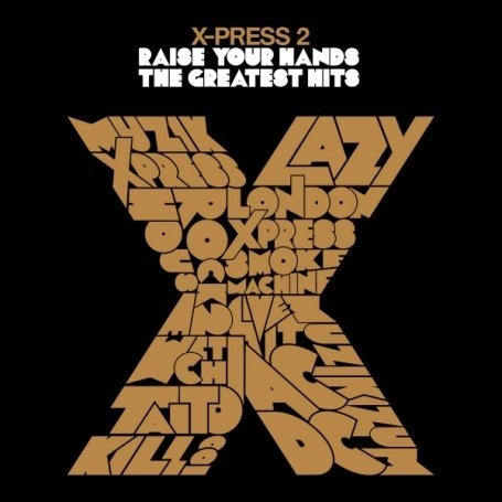 X-Press 2 - Raise Your Hands Greatest
