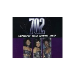 702 - Where My Girls At?