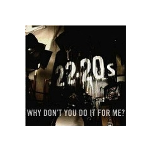 22-20s - Why Don't You Do It For Me