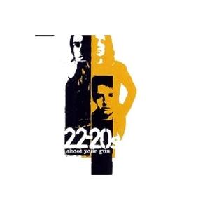 22-20s - Shoot Your Gun