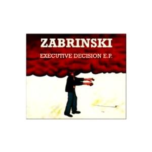Zabrinski - Executive Decision EP
