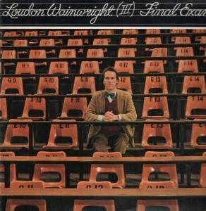 Wainwright Loudon 3 - Final Exam (Vinyl!)