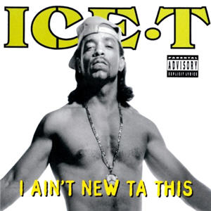 Ice T - I Aint New Ta This