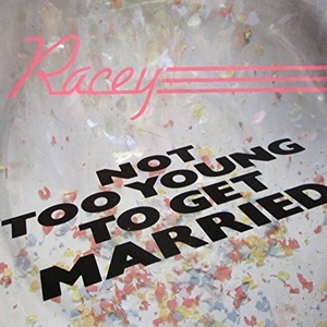 Racey - Not Too Young To Get Married (Vinyl!)