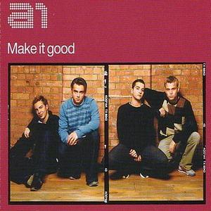 A1 - Make It Good (CD 1)